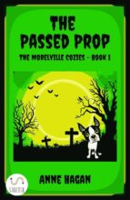 The Passed Prop: The Morelville Cozies - Book 1 (ebook)
