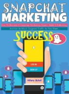 Snapchat Marketing Success (ebook)