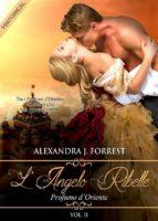 L'angelo ribelle - Profumo d'Oriente [Vol. II] (ebook)