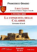I due Leoni - La conquista delle Calabrie - ep. #3 di 8 (ebook)
