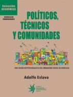 Políticos, técnicos y comunidades (ebook)