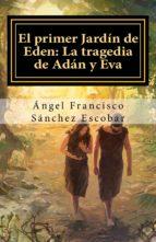 """EL PRIMER JARDÍN DE EDÉN: LA TRAGEDIA DE ADÁN Y EVA (TRILOGÍA """"PLANETA  APÓCRIFO"""" II) (ebook)"""