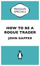 How to be a Rogue Trader (eBook)