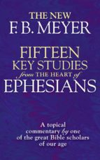 Fifteen Key Studies from the Heart of Ephesians (ebook)
