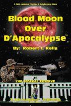 Blood Moon Over D'Apocalypse™ (ebook)