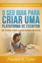 O Seu Guia Para Criar Uma Plataforma De Escritor. (ebook)