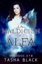 La Maldición Del Alfa: Episodios 3 Y 4 (ebook)