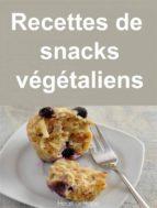 Recettes De Snacks Végétaliens (ebook)