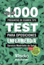 Más de 1.000 preguntas de examen tipo test para oposiciones. Enfermero/a del Servicio Madrileño de Salud (ebook)