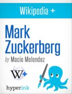 MARK ZUCKERBERG: BIOGRAPHY OF AN ACCIDENTAL BILLIONAIRE