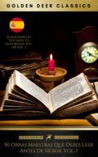 50 Obras Maestras Que Debes Leer Antes De Morir: Vol. 1 (Golden Deer Classics) (ebook)