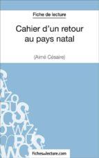 Cahier d'un retour au pays natal d'Aimé Césaire (Fiche de lecture) (ebook)