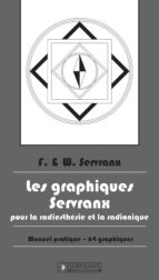 Les Graphiques Servranx pour la Radiesthésie et la Radionique (ebook)