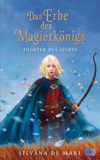 Das Erbe des Magierkönigs - Tochter des Lichts (ebook)