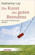 Die Kunst des guten Beendens (ebook)