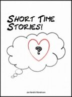 SHORT TIME STORIES!