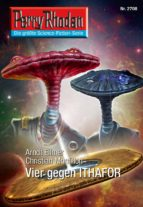 Perry Rhodan 2708: Vier gegen ITHAFOR (ebook)