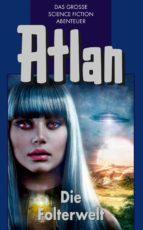 Atlan 18: Die Folterwelt (Blauband) (ebook)