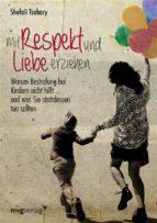 Mit Respekt und Liebe erziehen (ebook)