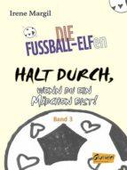 DIE FUßBALL-ELFEN - HALT DURCH, WENN DU EIN MÄDCHEN BIST!