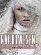 NACHTWESEN - DIE VOLLSTRECKERIN