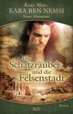 Kara Ben Nemsi - Neue Abenteuer 07: Die Schatzräuber und die Felsenstadt (ebook)