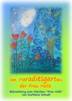 IM PARADIESGARTEN DER FRAU HOLLE