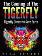 THE COMING OF THE TIGERFLY