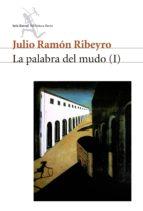 LA PALABRA DEL MUDO (I)