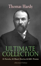 THOMAS HARDY Ultimate Collection: 15 Novels, 53 Short Stories & 650+ Poems (Illustrated Edition) (ebook)
