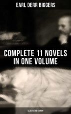 Earl Derr Biggers: Complete 11 Novels  in One Volume (Illustrated Edition) (ebook)