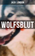 WOLFSBLUT - Vollständige deutsche Ausgabe (ebook)