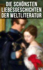 Die schönsten Liebesgeschichten der Weltliteratur (ebook)