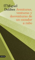 AVENTURAS, VENTURAS Y DESVENTURAS DE UN CAZADOR A RABO