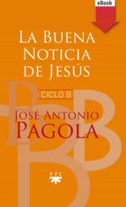La buena noticia de Jesús. Ciclo B (eBook-ePub) (eBook)