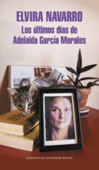 Los últimos días de Adelaida García Morales (ebook)