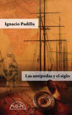 Las antípodas y el siglo (ebook)