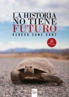 La historia no tiene futuro 2ª edición (ebook)