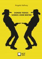 Donde todos somos John Wayne (ebook)