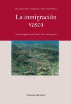 LA INMIGRACIÓN VASCA: ANÁLISIS TRIGENERACIONAL DE 150 AÑOS DE INMIGRACIÓN