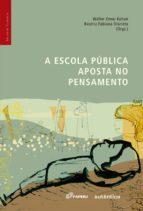 A escola pública aposta no pensamento (ebook)