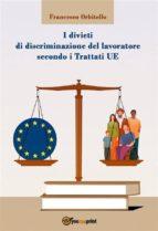 I divieti di discriminazione del lavoratore secondo i Trattati UE (ebook)