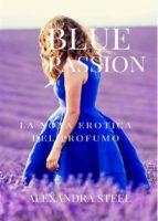 Blue Passion La Nota Erotica del Profumo (ebook)