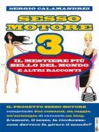 Sesso Motore 3: il mestiere più bello del mondo e altri racconti (ebook)