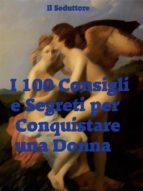 I 100 Consigli e Segreti per Conquistare una Donna (ebook)
