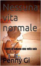 Nessuna vita normale (ebook)