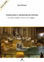 Cineturismo e marketing territoriale -  (ebook)