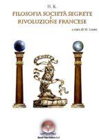 Filosofia, Società Segrete e Rivoluzione Francese (ebook)