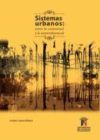 Sistemas urbanos: entre lo contextual y lo autorreferencial (ebook)