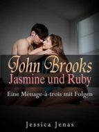 JOHN BROOKS, JASMINE UND RUBY